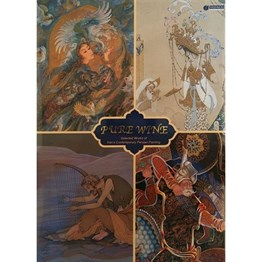 Pure Wine: Selected Works of Irans Contemporary Persian Painting
